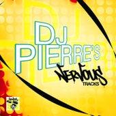 DJ Pierre's Nervous Tracks by DJ Pierre