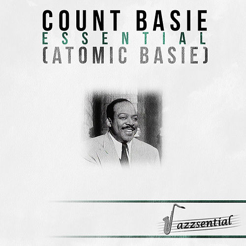 Essential (Atomic Basie) [Live] by Count Basie