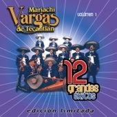12 Grandes exitos Vol. 1 by Mariachi Vargas de Tecalitlan