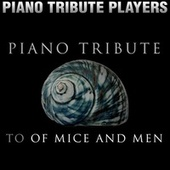 Piano Tribute to Of Mice and Men by Piano Tribute Players