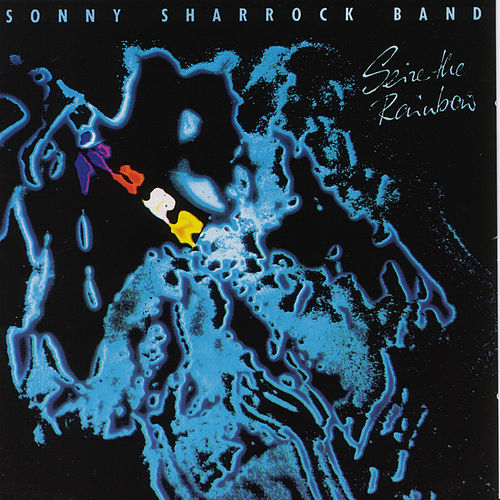 Seize The Rainbow by Sonny Sharrock