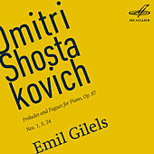 Shostakovich: Preludes and Fugues for Piano, Op. 87, Nos. 1, 5, 24 by Emil Gilels