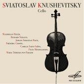 Sviatoslav Knushevitsky, Cello by Various Artists