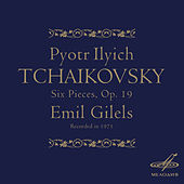 Tchaikovsky: Six Pieces, Op. 19 by Emil Gilels