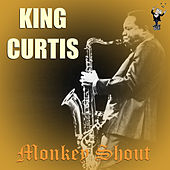 Monkey Shout by King Curtis