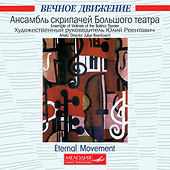 Eternal Movement by The ensemble of violinists of the Bolshoi theatre