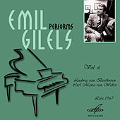 Emil Gilels: Selected Recordings, Vol. 6 by Emil Gilels