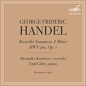 Handel: Recorder Sonata in A Minor, HWV 362, Op. 7 by Emil Gilels