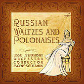 Russian Waltzes and Polonaises by USSR State Symphony Orchestra