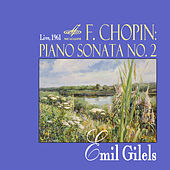 Chopin: Piano Sonata No. 2 by Emil Gilels