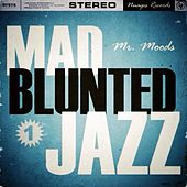 Mad Blunted Jazz - EP by Mr. Moods