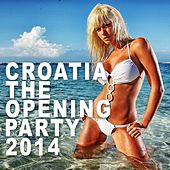 Croatia The Opening Party 2014 - EP by Various Artists