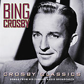 Crosby Classics by Bing Crosby