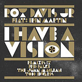 I Have a Vision Remixes by Roy Davis, Jr.