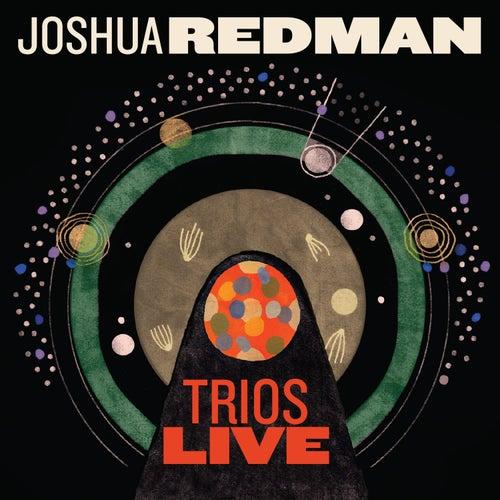 Trios Live by Joshua Redman
