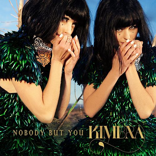 Nobody But You by Kimbra