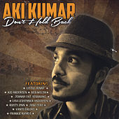 Don't Hold Back by Aki Kumar