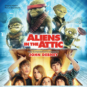 Aliens In The Attic by John Debney