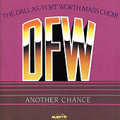 Another Chance by DFW Mass Choir