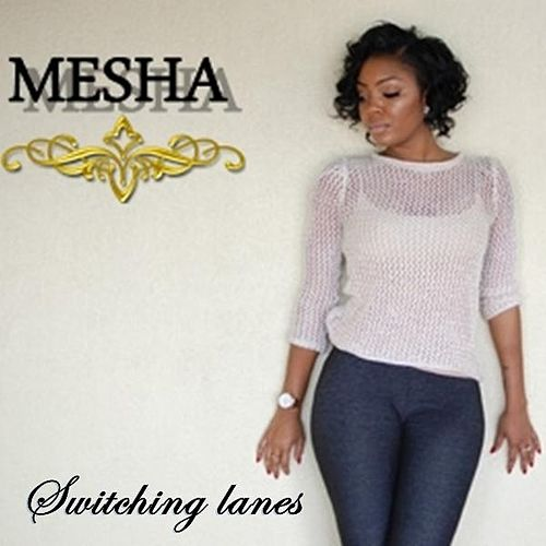 Switching Lanes by Mesha