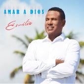 Amar a Dios by Emilio