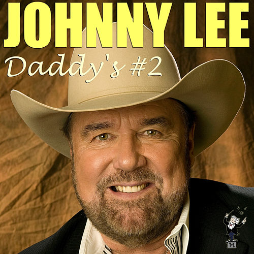 Daddy's #2 by Johnny Lee