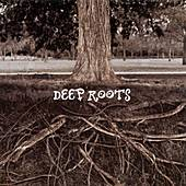Deep Roots by Deep Roots