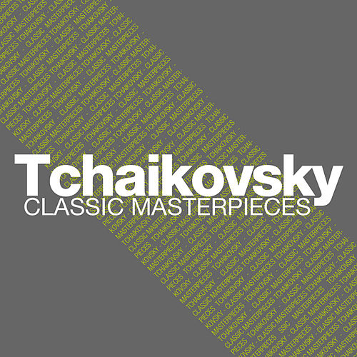 Tchaikovsky - Classic Masterpieces by Various Artists