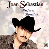 Mujeres Bonitas by Joan Sebastian