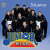 Te Lo Juro Yo by Junior Klan