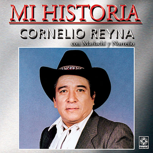 Mi Historia - Cornelio Reyna by Cornelio Reyna