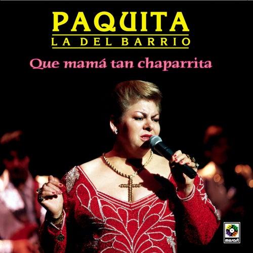 Que Mama Tan Chaparrita by Paquita La Del Barrio