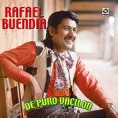 De Puro Vacilon by Rafael Buendia