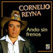 Ando Sin Frenos by Cornelio Reyna