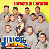 Directo Al Corazon by Junior Klan