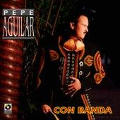 Pepe Aguilar - Con Banda by Pepe Aguilar