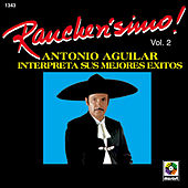 Rancherisimo Vol.2 Antonio Aguilar by Antonio Aguilar