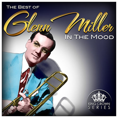 In The Mood - The Very Best Of Glenn Miller by The Dorsey Brothers