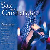 Sax And Candlelight by Denis Solee