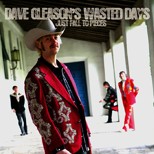 Just Fall to Pieces by Dave Gleason's Wasted Days