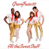 All the Sweet Stuff by GRAVY TRAIN!!!!