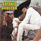Corridos by Antonio Aguilar