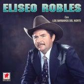 Eliseo Robles Y Los Barbaros Del by Eliseo Robles