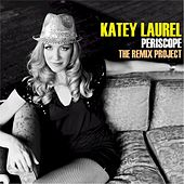 Periscope - The Remix Project by Katey Laurel