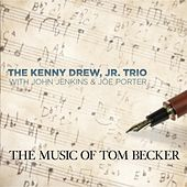 The Music of Tom Becker (feat. John Jenkins & Joe Porter) by Kenny Drew Jr.