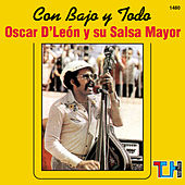 Con Bajo Y Todo by Oscar D'Leon