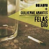Felas Gig by Guilherme Arantes