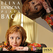 Johann Sebastian Bach: Partitia in D Minor, BWV 1004 by Elena Denisova