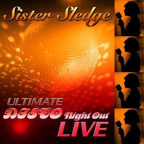Ultimate Disco Night Out 'Live' by Sister Sledge