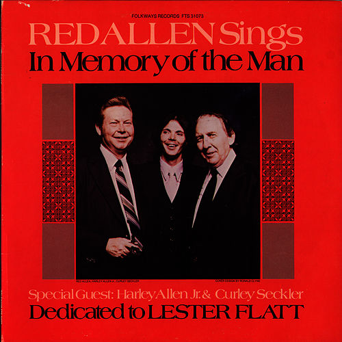 In Memory of the Man: Dedicated to Lester Flatt by Harley 'Red' Allen